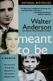Cover of: Meant to be: the true story of a son who discovers he is his mother's deepest secret