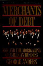 Cover of: Merchants of debt: KKR and the mortgaging of American business