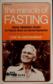 Cover of: The miracle of fasting: for agelessness--physical, mental & spiritual rejuvenation ; new discoveries about an old miracle, the fast fasting way to health