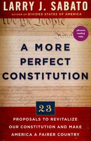 Cover of: A more perfect constitution: 23 proposals to revitalize our Constitution and make America a fairer country