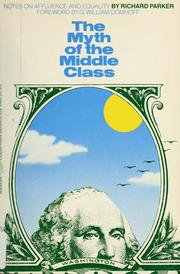 Cover of: The myth of the middle class: notes on affluence and equality.