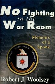 Cover of: No fighting in the War Room: memoirs of a spook