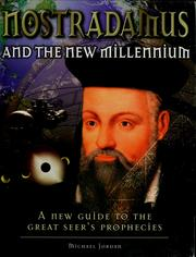 Cover of: Nostradamus and the new millennium: a new guide to the great seer's prophecies