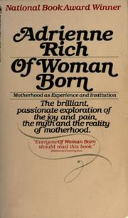 Cover of: Of woman born: motherhood as experience and institution