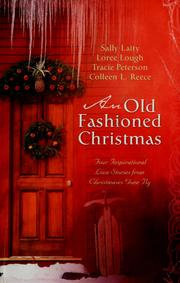 Cover of: An old-fashioned Christmas: four inspirational love stories from Christmases gone by