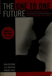 Cover of: The one to one future: building business relationships one customer at a time