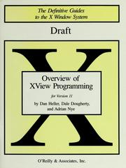 Cover of: Overview of XView programming for version 11 of the X Window System: draft