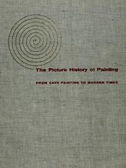 Cover of: The picture history of painting, from cave painting to modern times