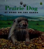 Cover of: Prairie dog: at home on the range