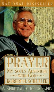 Cover of: Prayer: my soul's adventure with God : a spiritual autobiography