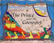 Cover of: The prince and the goosegirl: a story with activities based on the opera by Humperdinck