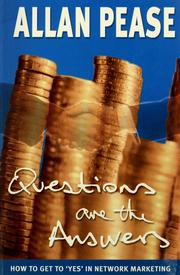 Cover of: Questions are the answers: how to get to 'yes' in network marketing