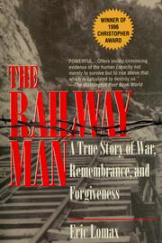 Cover of: The railway man: a true story of war, remembrance, and forgiveness