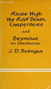 Cover of: Raise high the roof beam, carpenters, and Seymour-- an introduction.