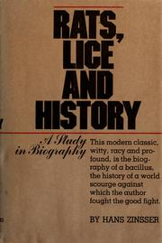 Cover of: Rats, lice and history: being a study in biography, which, after twelve chapters indispensable for the preparation of the lay reader, deals with the life history of typhus fever