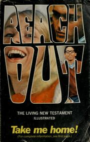 Cover of: Reach out: an illustrated edition of the Living New Testament as developed by the editors of Campus Life magazine, Youth for Christ International.