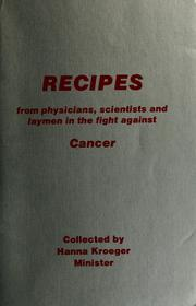 Cover of: Recipes: from physicians, scientists and laymen in the fight against cancer.