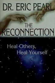 Cover of: The reconnection: heal others, heal yourself