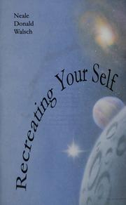 Cover of: Recreating your self