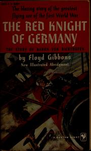 Cover of: The Red Knight of Germany: the story of Baron von Richthofen, Germany's great war bird