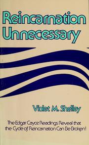 Cover of: Reincarnation unnecessary: based on the Edgar Cayce readings