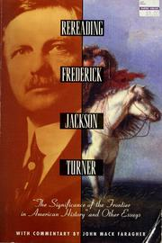 "Cover of: Rereading Frederick Jackson Turner: ""The significance of the frontier in American history"", and other essays"