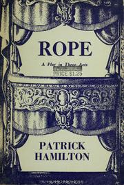 Cover of: Rope: a play: [in three acts.