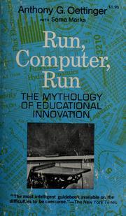Cover of: Run, computer, run: the mythology of educational innovation.