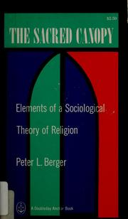 Cover of: The sacred canopy: elements of a sociological theory of religion