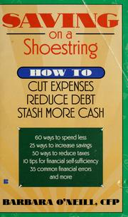 Cover of: Saving on a shoestring: how to cut expenses, reduce debt, stash more cash