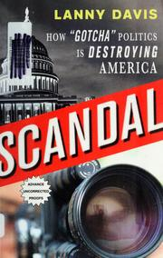 "Cover of: Scandal: how ""gotcha"" politics is destroying America"