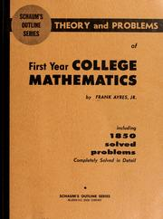 Cover of: Schaum's outline of theory and problems of first year college mathematics: college algebra, plane trigonometry, plane and solid analytic geometry, introduction to calculus.