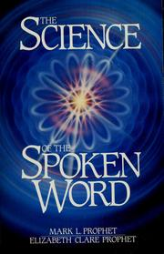 Cover of: The science of the spoken word: teachings of the ascended masters