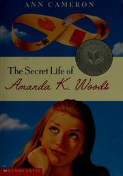 Cover of: The secret life of Amanda K. Woods