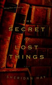 Cover of: The secret of lost things: a novel