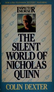 Cover of: The Silent World of Nicholas Quinn: An Inspector Morse Mystery