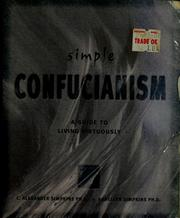 Cover of: Simple Confucianism: a guide to living virtuously