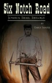 Cover of: Six notch road: the Joshua trail trilogy