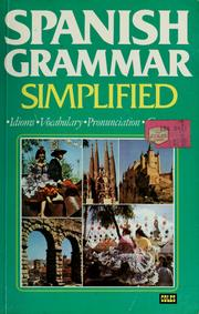 Cover of: Spanish grammar simplified