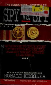 Cover of: Spy vs. spy: the shocking true story of the FBI's secret war against Soviet agents in America