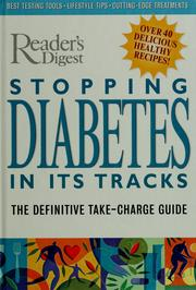 Cover of: Stopping diabetes in its tracks: the definitive take-charge guide