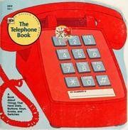 Cover of: The telephone book: a book about things that have dials, buttons, keys, knobs, and switches