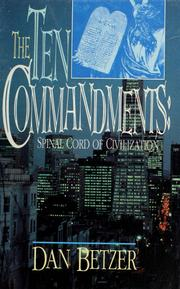Cover of: The Ten Commandments: spinal cord of civilization