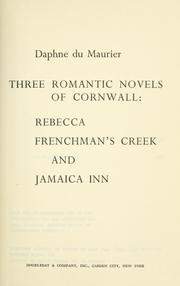 Cover of: Three romantic novels of Cornwall: Rebecca, Frenchman's Creek, and Jamaica inn.