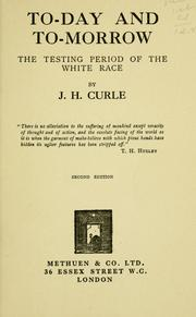 Cover of: To-day and to-morrow: the testing period of the white race