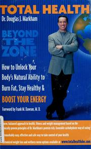 Cover of: Total health: how to unlock your body's natural ability to burn fat, stay healthy & boost your energy