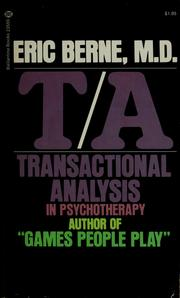 Cover of: Transactional analysis in psychotherapy: a systematic individual and social psychiatry