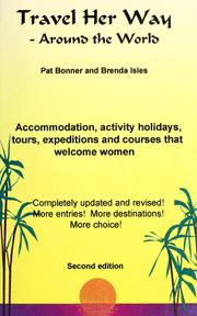 Cover of: Travel her way - around the world: an accommodation and holiday guide for women travellers at home and abroad