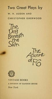 Cover of: Two great plays: The dog beneath the skin : The ascent of F6