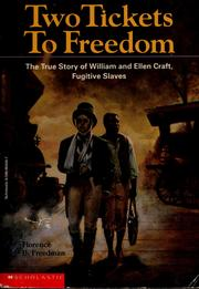 Cover of: Two tickets to freedom: the true story of Ellen and William Craft, fugitive slaves
